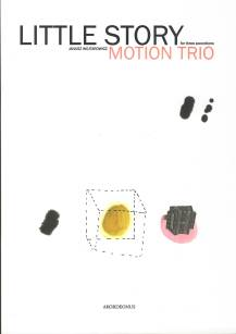 "Motion Trio - ""Little story"" nuty"