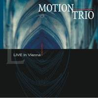 "Motion Trio - ""Live in Vienna"" CD"