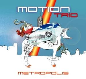 "Motion Trio - ""Metropolis"" CD"
